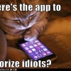 Where's the app to vaporize idiots
